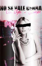 No se vale cerrar los ojos - Simbar by carxcarpentxr