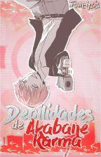 Debilidades de: Akabane Karma [Book #2] by Tsun-lysis