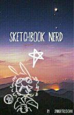 ║ Sketchbook Nerd ║ by strxngerpanda