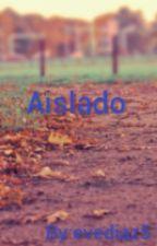 Aislado by evediaz5
