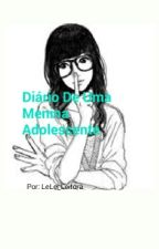 Diário De Uma Menina Adolescente  by LeLe_Leitora