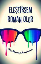 Eleştirsem Roman Olur by Ahmakname