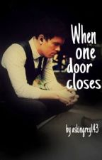 When one door closes by askingrey143