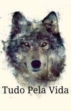 Tudo pela vida ( Romance Lésbico ) by sarahmarreiros