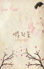 Snow Flower - 냉동 된 꽃 [Joseon Fiction] by briliandlee