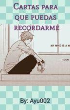 Cartas Para Que Puedas Recordarme - Yaoi [En Publicación] by Ayu002