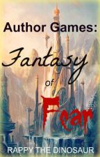 Author Games: Fantasy of Fear by RappyTheDinosaur