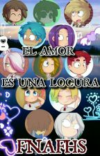 Amor Loco (FNAFHS) by seiren_the_cat