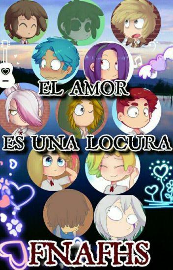 Amor Loco (FNAFHS)