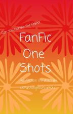 Fanfic one shots. by NoraPeters1