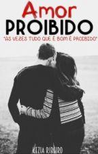 Amor Proibido  by KeziaRibeiro6