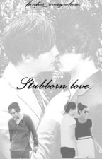 Stubborn Love.  [Larry Stylinson] by fanfics_everywhere