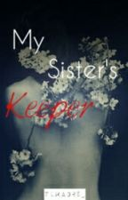 My Sister's Keeper by TuMadre_