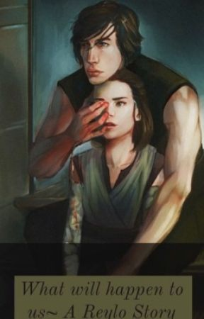 ||What Will Happen to Us?||~ A Reylo Story|| by imlaurentoth