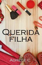 Querida Filha by Adriele25