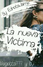 La Nueva Víctima (Vegetta777 y tú) by EdnotaJaime