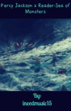 Percy Jackson x Reader-Sea of Monsters  by ineedmusic15