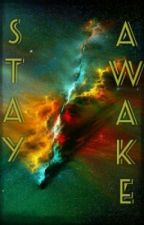 Stay Awake by Abstract101