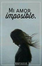 Mi Amor Imposible by JudithSaldivar01