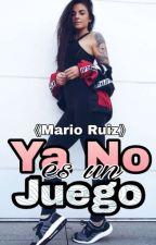 Ya No Es Un Juego ( Mario Ruiz Y Ally Cataño (Tu))[Actualizaciones Lentas] by Imagin3-G1rl