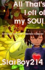All That's Left of my SOUL (Gravity Falls/Undertale fanfic  by Starboy214