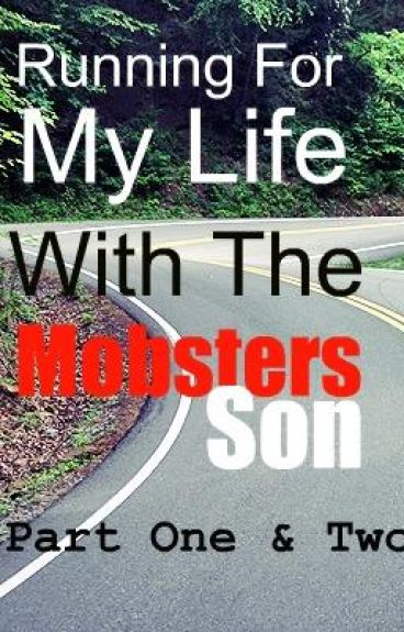 Running For My Life, With The Mobsters Son.(reuploaded)