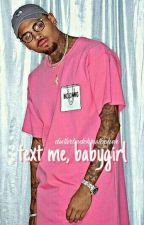 text me, babygirl >> c.b  by disturbedchristopher
