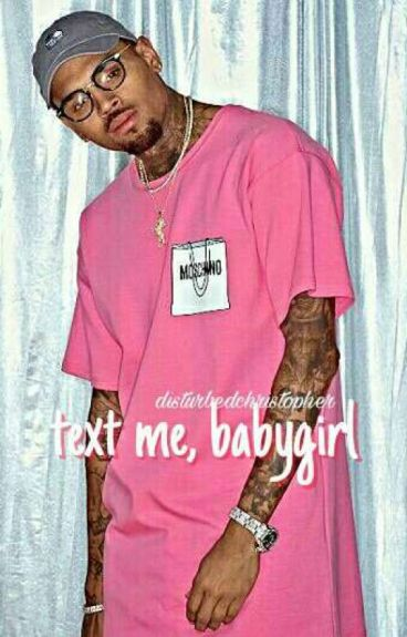 text me, babygirl >> c.b