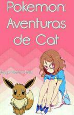Pokemon: Aventuras De Cat by CarlaGalliza