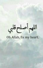 Oh ALLAH, fix In My Heart by delliaaa08