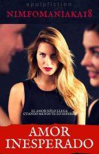 Amor inesperado by nimfomaniaka18