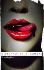 Kidnapped by a Vampire by Jokers_Heart