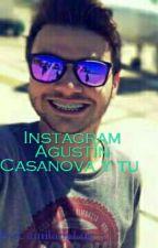 Instagram| Agustín Casanova y tu|CANCELADA|  by CamiladaLuz