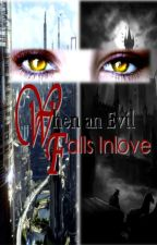 When An Evil Falls Inlove (girlxgirl) by Z-Faye