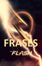 The Flash  ➳ Frases by Jull37