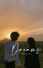 Dreams by thatlittlesunshine