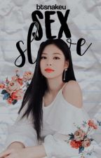 Sex Slave || Taehyung// under editing by btsnakeu