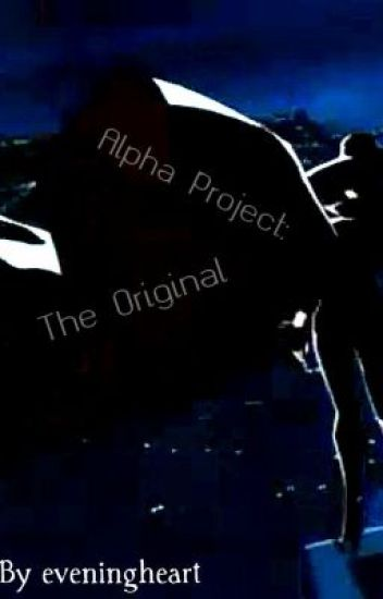 Alpha Project: The Original