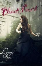 Black Forest-Editing/Rewriting by LizzieBliss