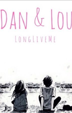 Dan & Lou by LongLiveMe