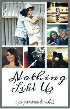 Nothing Like Us (Oneshoot? by qieqiemahardika21