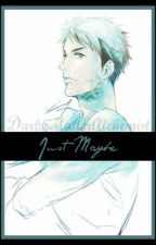 Just Maybe || Sosuke Yamazaki x Reader by DarkkMatterAlchemist