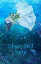 Ghost Bird Sang by Emoji0021