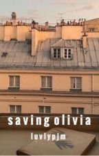 Saving Olivia  by luvlypjm