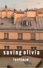 Saving Olivia  by -angelpjm