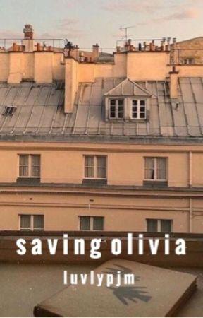 Saving Olivia (Editing) by -angelpjm