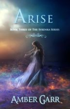 Arise (Book Three of The Syrenka Series) by ambergarr