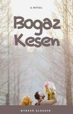 Bogaz-Kesen by Zzhan01