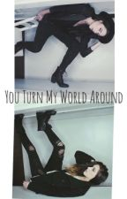 You Turn My World Around by Camddy