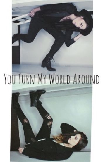 You Turn My World Around